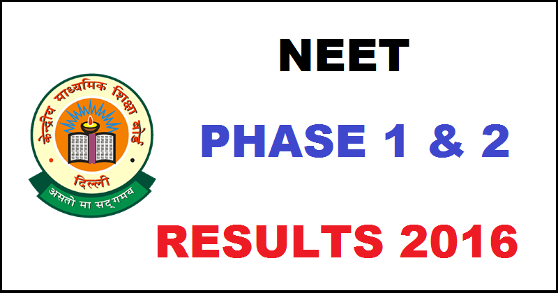 NEET Phase I & II 2016 Results
