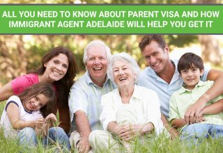 All you need to know about parent visa and how immigrant agent Adelaide will help you get it