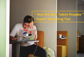 Hire the Best Talent for Your Business Expert Recruiting Tips 2018-2019