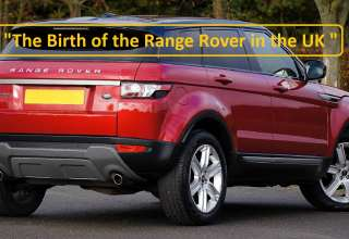 the Birth of the Range Rover in the UK